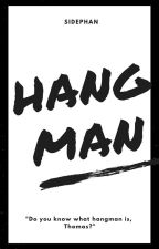 Hangman    Tom Holland X Reader (ON HOLD) by SIDEPHAN