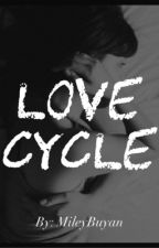 Love Cycle (Third Book of Fake Date) by MileyBuyan