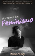 Hablemos de: feminismo. by slytherxnirwin