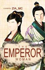 The Emperor Woman by Zia_mc