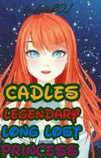 CADLES  legandary long lost princess by b_i_t_c_h_0_1