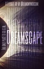 Dreamscape: A Literate RP by LeAnonymousOne