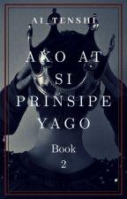 Ako at si Prinsipe Yago BOOK 2 (2018) by Ai_Tenshi