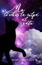No le eches la culpa al gato by IsabelArboleda