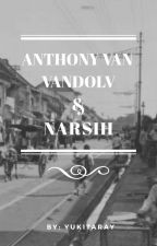 Anthony Van Vandolv & Narsih by YukitaRay