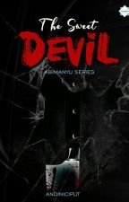 Abimanyu's Series: THE SWEET DEVIL by andiniciput