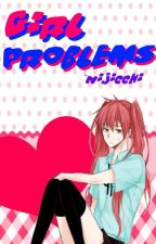Girl Problems [Kuroko no Basuke Fanfiction || NijiAka] by BlattMaster