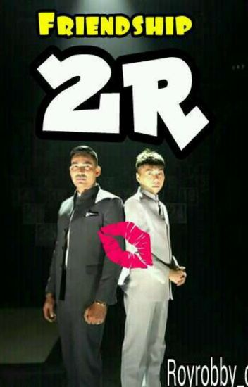 Friendship [2R] Roy&Robby