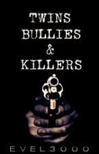 Twins, Bullies & Killers /ONE DIRECTION AU/ by Evel3000