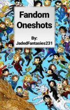 Fandom Oneshots by JadedFantasies231