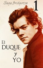 El duque y yo  | Saga Bridgerton #1 - Harry Styles TERMINADA by 2lucillex1d