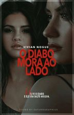 O diabo mora ao lado {{SEMI}} by VivianNogue