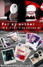 OK K.O: For My Mother...(Revenge AU) {COMING SOON} by MadameOfFanFiction