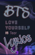 BTS Love Yourself:Tear Lyrics  by chelsey0822