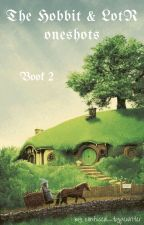 The Hobbit & LotR oneshots Book 2 by confused_typewriter