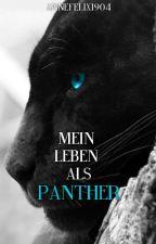 Mein Leben als Panther by AnneFelix1904