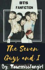 The Seven Guys and I(BTS Fanfiction) by yourmissfangirl