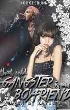 That Cold Gangster Is My Boyfriend by Bertha_09