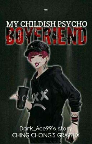 My Childish Psycho Boyfriend