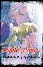 Déjate Amar... by SeLeNeLuNa87