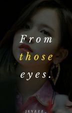 From those eyes || Mina X Reader by jeyzzz_