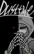 Mad Time: Abused Dusttale sans m!reader x RWBY Harem by ClockworkWolf8