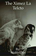 The Ximez La Telcto  by Wolfie13xx
