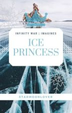 Ice Princess ✔️   Fanfic    Imagines by starmoonlover