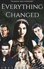 Everything changed by InayaBrooklyn