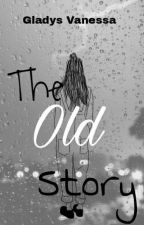 The Old Story by gldysx