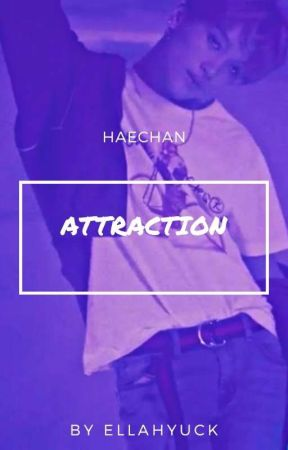 Attraction | Haechan by Ellahyuck
