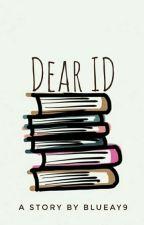 Dear ID by blueay9