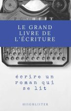 Le Grand Livre de l'Écriture by Hiighliiter