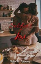 Soldier Of Love (Complete) by SmileRaine