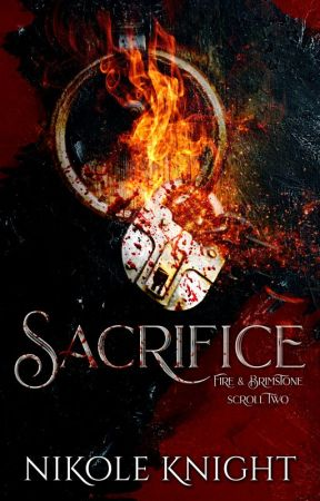 Sacrifice: Vol. 2 (Completed) by NikoleKnight