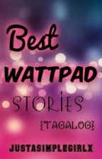 Best Tagalog Wattpad Stories (UPDATING) by KryspyCream