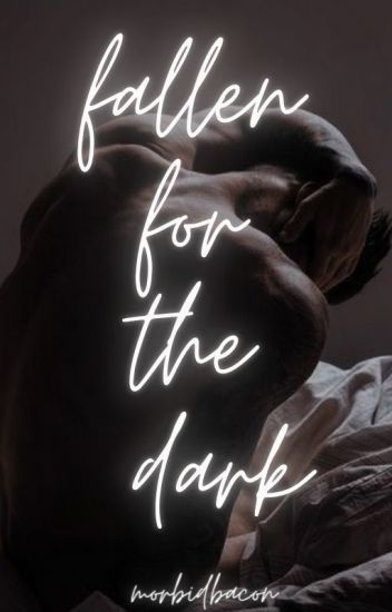 Fallen For The Dark