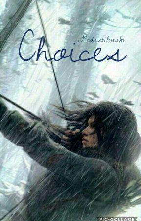 Choices - by HedaStilinski