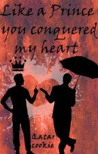 Like A Prince You Conquered My Heart by Qatarcookie
