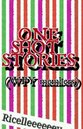 ONE SHOT STORIES (WPY members) by Ricelleeeeeey