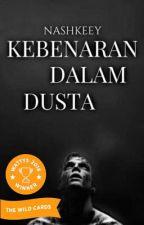 Kebenaran Dalam Dusta by nashkeey