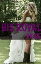 His Royal Bride by ruthwidajaja