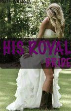 His Royal Bride by ruthwidajaja