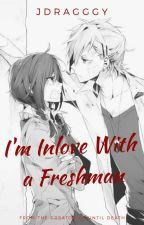 I'm Inlove With a Freshman by jdragggy