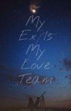 TNL BOOK2:My Ex Is My Love Team [ON-GOING] by AshleyAguas6