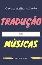 Tradução de músicas by LuhAlmeida05