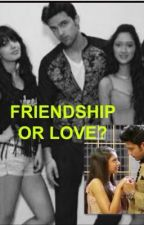 Friendship or Love? by love_life_manan