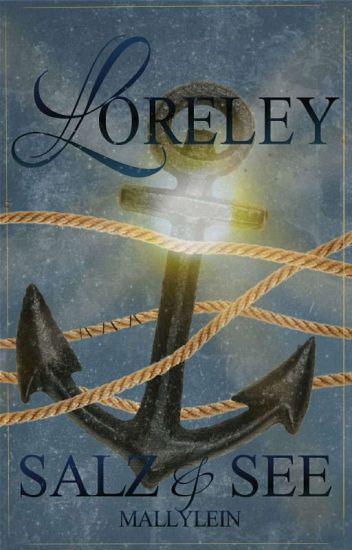 Loreley ~ Salz und See