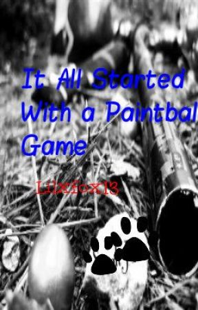It All Started With a Paintball Game by lilxfox13
