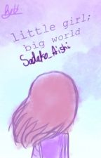 little girl; big world  by Sadako_Aishi